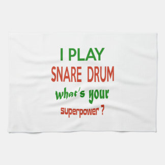 I play Snare Drum what's your superpower ? Hand Towel