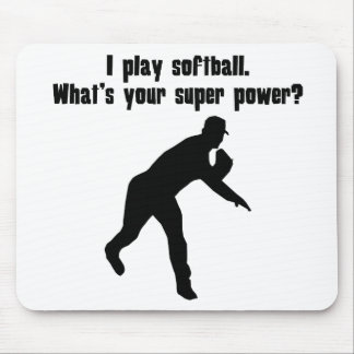 I Play Softball. What's Your Super Power? Mousepad