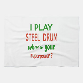 I play Steel Drum what's your superpower ? Towels
