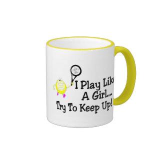 I Play Tennis Like A Girl Try To Keep Up Mugs