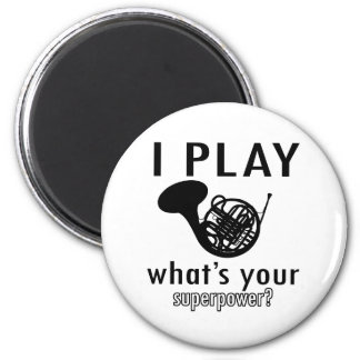 I play the French Horn 2 Inch Round Magnet