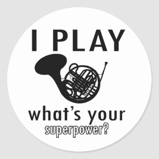 I play the French Horn Round Stickers