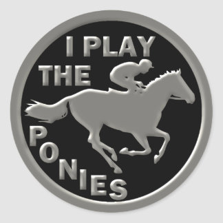 I Play The Ponies Classic Round Sticker