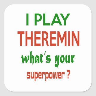I play Theremin what's your superpower ? Square Sticker
