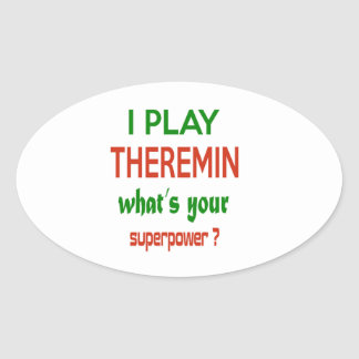 I play Theremin what's your superpower ? Oval Sticker