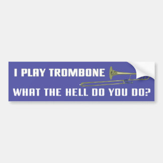 I Play Trombone Bumper Sticker