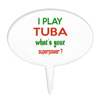 I play Tuba what's your superpower ? Cake Pick