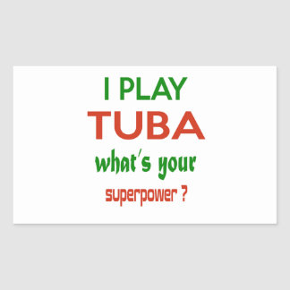 I play Tuba what's your superpower ? Rectangular Sticker