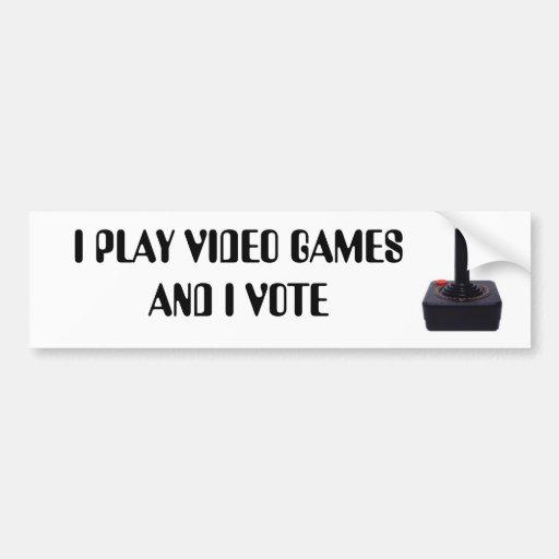 I PLAY VIDEO GAMES AND I VOTE BUMPER STICKER