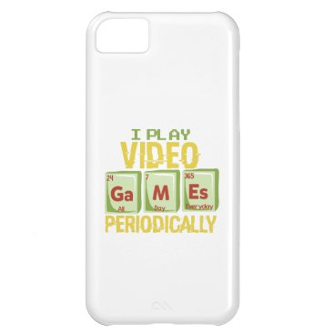 I Play Video Games Periodically All Day Everyday Case For iPhone 5C