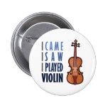 I Play Violin Pinback Button