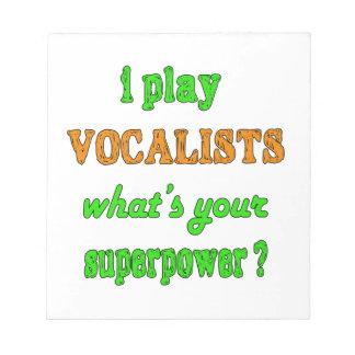 I Play Vocalists Memo Pad