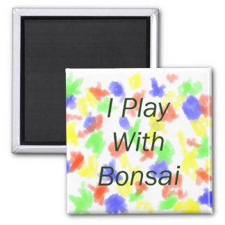 I Play With Bonsai green Text Magnets