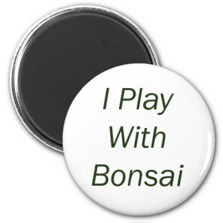 I Play With Bonsai green Text Magnet