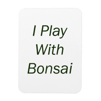 I Play With Bonsai green Text Flexible Magnet