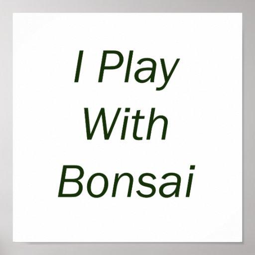 I Play With Bonsai green Text Print