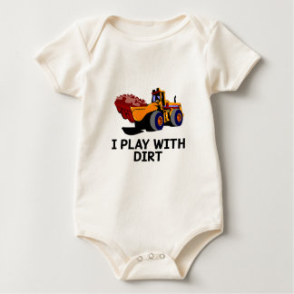 I Play With Dirt Front Loader Baby Bodysuit