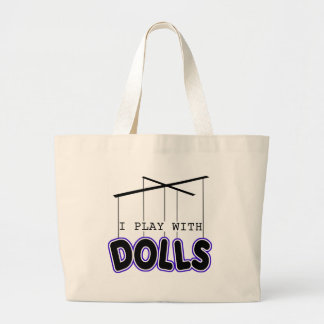 I PLAY WITH DOLLS CANVAS BAGS