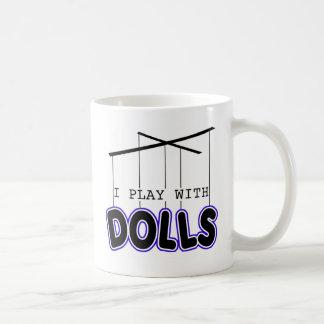I PLAY WITH DOLLS COFFEE MUGS