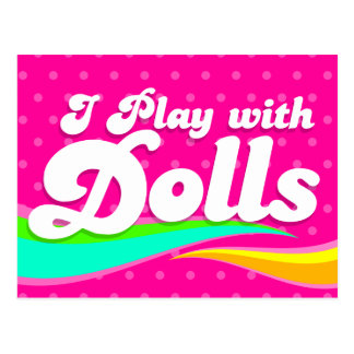 I Play With Dolls Colorful Text Art Postcard