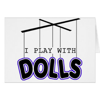 I PLAY WITH DOLLS GREETING CARDS