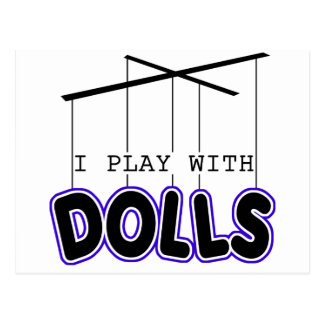 I PLAY WITH DOLLS POSTCARD