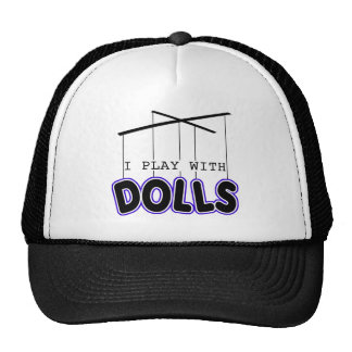 I PLAY WITH DOLLS TRUCKER HAT