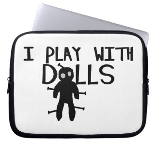 I Play With Dolls Voodoo Computer Sleeves