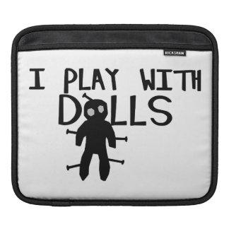 I Play With Dolls Voodoo iPad Sleeves