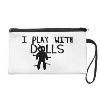 I Play With Dolls Voodoo Wristlet