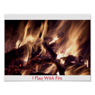 I Play With Fire Poster