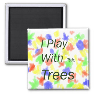 I play with little trees refrigerator magnets