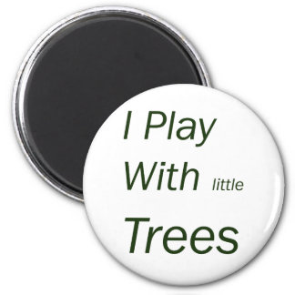 I play with little trees refrigerator magnet