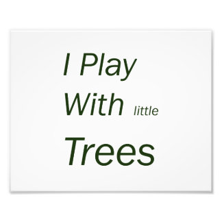 I play with little trees photo print
