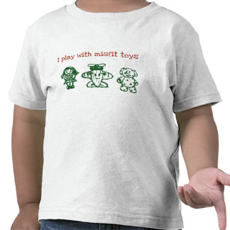 I Play with Misfit Toys Shirt