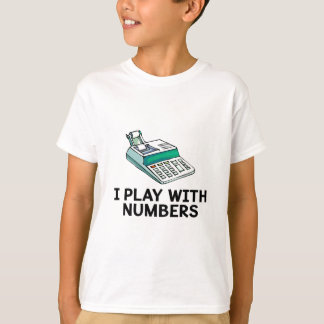 I Play With Numbers T-Shirt