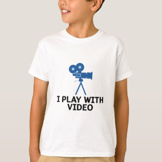 I Play With Video Filmmaking T-Shirt