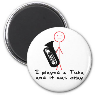 I Played a Tuba 2 Inch Round Magnet