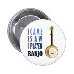 I Played Banjo Pins