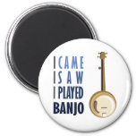 I Played Banjo Refrigerator Magnet
