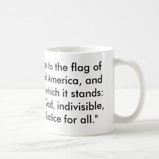 """I pledge allegiance to the flag of the United ... Coffee Mug"