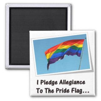 I Pledge Allegiance to the Pride Flag... 2 Inch Square Magnet