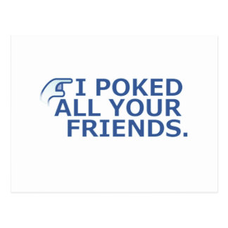 I Poked Your Friend Postcard