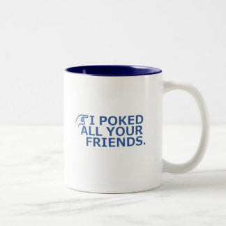 I Poked Your Friend Two-Tone Coffee Mug