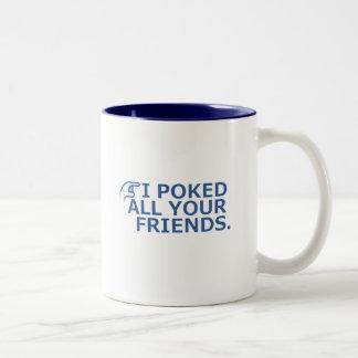 I Poked Your Friend Two-Tone Coffee Mug