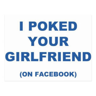 I Poked your Girlfriend Postcard