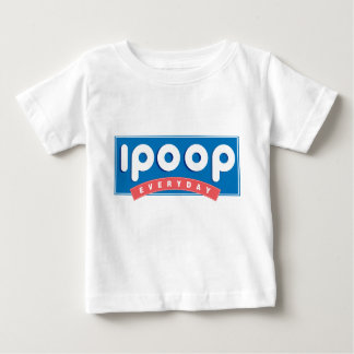 i poop everyday baby T-Shirt