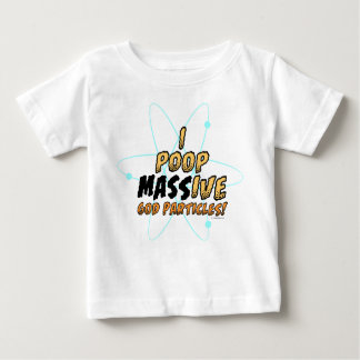 I poop MASSive god particles! - Infant T-Shirt
