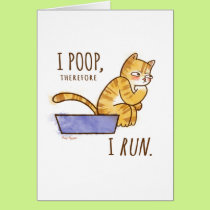 I Poop, Therefore I Run Cartoon Cat Humor Card