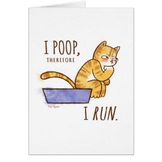 I Poop, Therefore I Run Cartoon Cat Humor Card